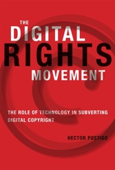 Digital Rights Movement - The Role of Technology in Subverting Digital Copyright