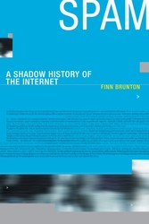 Spam - A Shadow History of the Internet