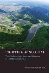 Fighting King Coal - The Challenges to Micromobilization in Central Appalachia