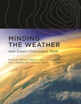 Minding the Weather - How Expert Forecasters Think