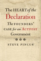 Heart of the Declaration - The Founders' Case for an Activist Government