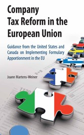 Company Tax Reform in the European Union - Guidance from the United States and Canada on Implementing Formulary Apportionment in the EU