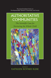 Authoritative Communities - The Scientific Case for Nurturing the Whole Child
