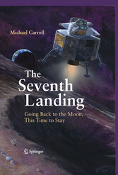 The Seventh Landing - Going Back to the Moon, This Time to Stay