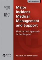 Major Incident Medical Management and Support - The Practical Approach in the Hospital