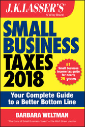 J.K. Lasser's Small Business Taxes 2018 - Your Complete Guide to a Better Bottom Line