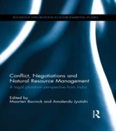 Conflict, Negotiations and Natural Resource Management - A legal pluralism perspective from India