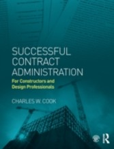 Successful Contract Administration - For Constructors and Design Professionals