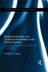 Intellectual Property and Traditional Knowledge in the Global Economy - Translating Geographical Indications for Development