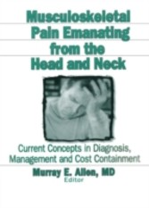 Musculoskeletal Pain Emanating From the Head and Neck - Current Concepts in Diagnosis, Management, and Cost Containment