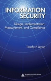 Information Security - Design, Implementation, Measurement, and Compliance