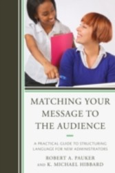 Matching Your Message to the Audience - A Practical Guide to Structuring Language for New Administrators