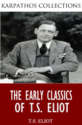 The Early Classics of T.S. Eliot