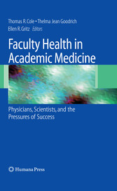 Faculty Health in Academic Medicine - Physicians, Scientists, and the Pressures of Success