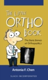 Little Ortho Book - The Bare Bones of Orthopedics