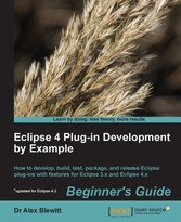 Eclipse 4 Plug-in Development by Example Beginner's Guide