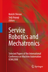 Service Robotics and Mechatronics - Selected Papers of the International Conference on Machine Automation ICMA2008