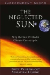 Neglected Sun - Why the Sun Precludes Climate Catastrophe