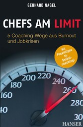Chefs am Limit - 5 Coaching-Wege aus Burnout und Jobkrisen