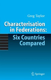 Characterisation in Federations: Six Countries Compared
