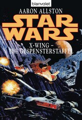 Star Wars. X-Wing. Die Gespensterstaffel