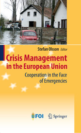 Crisis Management in the European Union - Cooperation in the Face of Emergencies
