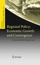 Regional Policy, Economic Growth and Convergence - Lessons from the Spanish Case
