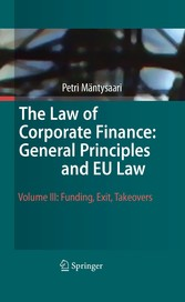 The Law of Corporate Finance: General Principles and EU Law - Volume III: Funding, Exit, Takeovers
