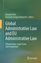 Global Administrative Law and EU Administrative Law - Relationships, Legal Issues and Comparison