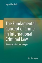 The Fundamental Concept of Crime in International Criminal Law - A Comparative Law Analysis