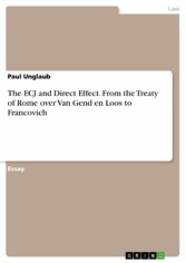 The ECJ and Direct Effect. From the Treaty of Rome over Van Gend en Loos to Francovich