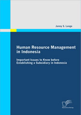 Human Resource Management in Indonesia - Important Issues to Know before Establishing a Subsidiary in Indonesia