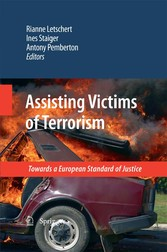Assisting Victims of Terrorism - Towards a European Standard of Justice